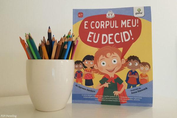 """""""E corpul meu, eu decid!""""– Cărți pentru copii"""